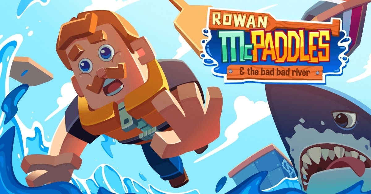 Rowan McPaddles – The Bad Bad River Rush